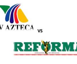 guerra televisoras tv azteca televisa reforma