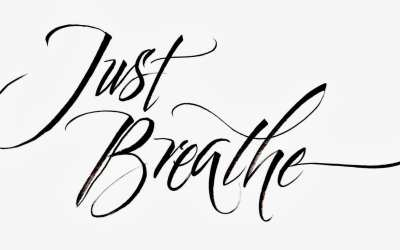 """JUST BREATHE"""