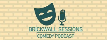 BrickwallSessions_ComedyPodcast