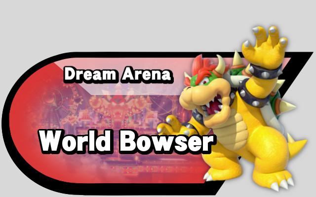 Dream ArenaWorld Bowser