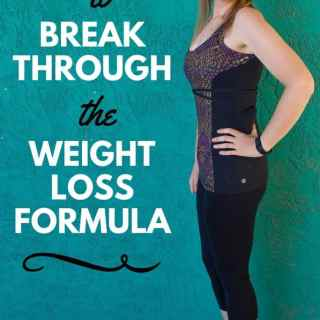 How to Break Through the Weight Loss Formula : So Very Blessed