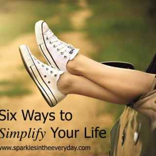 The 6 best ways to simplify your life