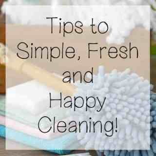 The tips to simple, fresh and happy cleaning!