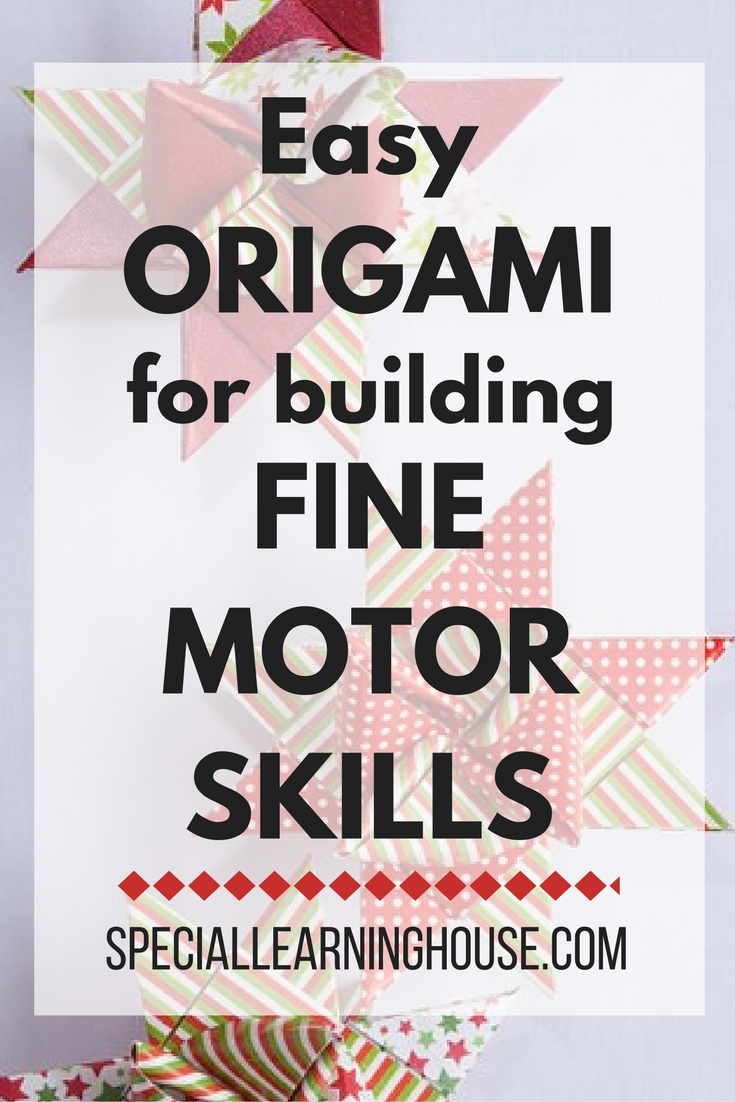 Easy origami for building fine motor skills. | speciallearninghouse.com