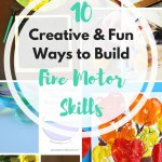 10 Creative & fun ways to build your child's fine motor skills