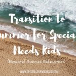 Transition to Summer for Special Needs Children – Beyond Special Education