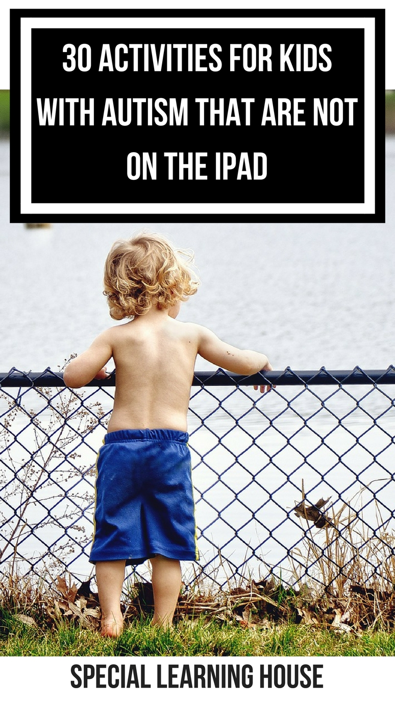 30 activities for kids with autism that are not on the iPad ...