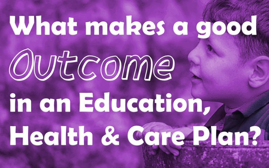 What makes a good outcome in an Education, Health and Care Plan?