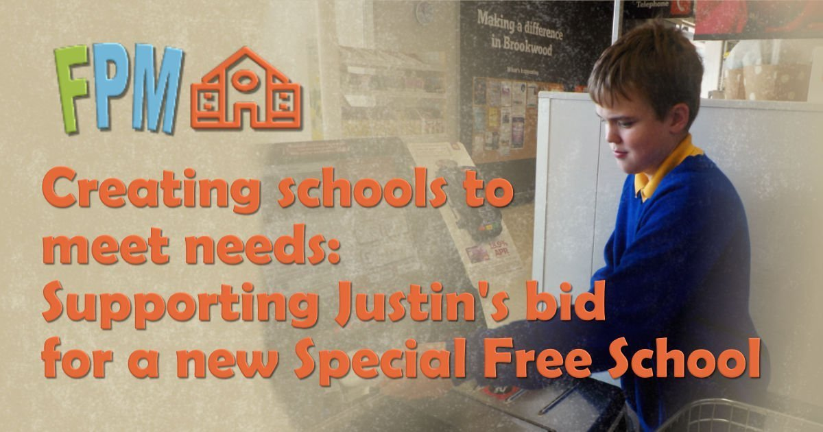 Creating schools to meet needs: Supporting Justin's bid for a new Special Free School