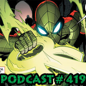 Podcast #419 ASM (Vol 4) #9-11 Reviews and 10 Satellite Titles