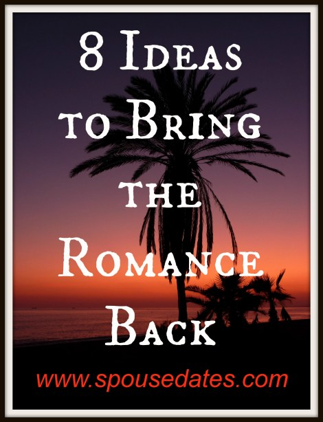 8 Ideas to Bring the Romance Back