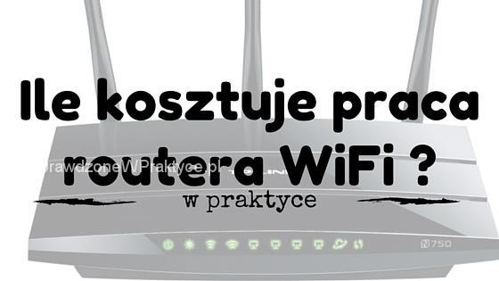 Ile energii elektrycznej zużywa router i ile kosztuje jego praca czyli o tym, ile kosztuje Internet w domu?