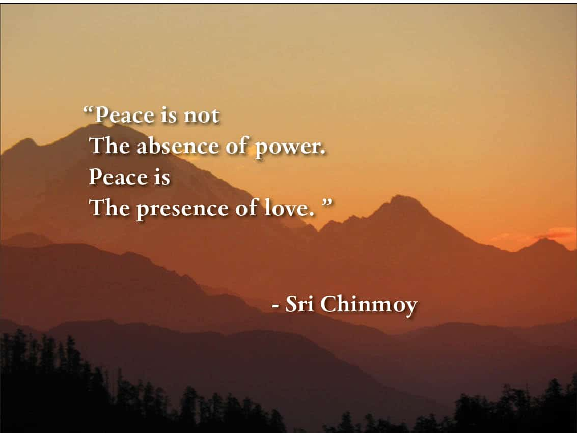 Love Inspiring Quotes Wallpaper Quotes About Finding Inner Peace Sri Chinmoy Quotes