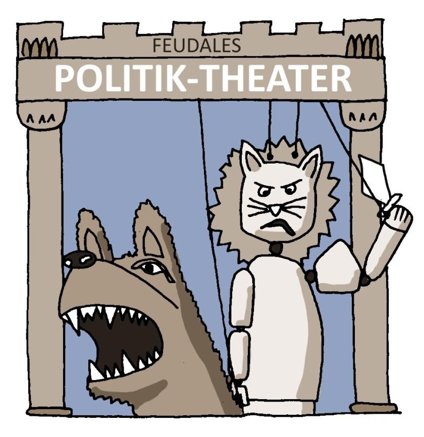 Feudales Politiktheater