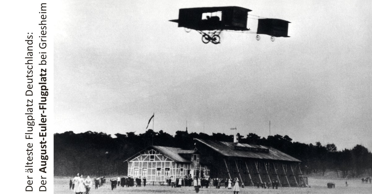 Deutschlands ältester: Der August-Euler-Flugplatz