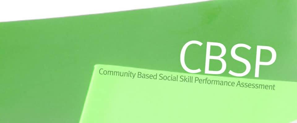 CBSP Community Based Social Skill Performance Assessment