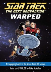 New Trek Animated Series Announced by author of Star Trek The Next Generation Warped An Engaging Guide to the NeverAired 8th Season