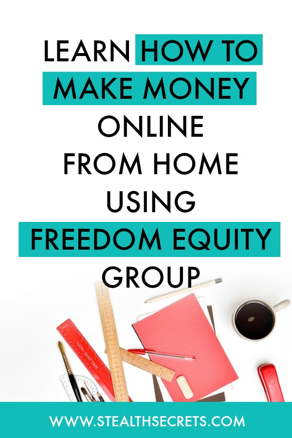 Freedom Equity Group Review \u2013 Legit Company or Scam? Stealth Secrets