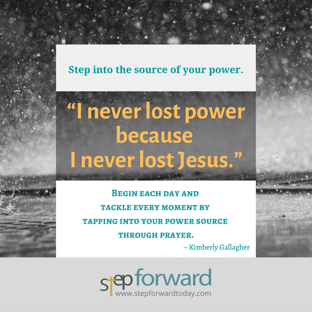 I never lost power because I never lost Jesus.