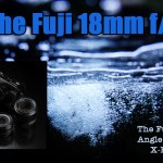 The Fuji 18mm f/2 lens - A fun wide-angle for your X-Pro 1