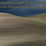 Chasing Light in the Palouse with the Pentax 645D by Ashwin Rao