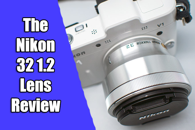 The Nikon 32 1.2 Lens Review