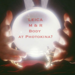 New Leica compact system coming to Photokina? My crystal ball says MAYBE...