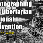 Photographing the Libertarian Party National Convention with my NEX-5n by Judd Weiss