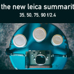 The NEW Leica Summarit Lenses. 35, 50, 75 and 90 2.4. Part 1