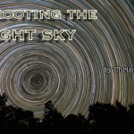 How to shoot: Wide Field Astrophotography With a Camera and Tripod by Chris Malikoff