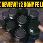 VIDEO: QUICK REVIEW! A look at 12 Sony FE Lenses!