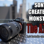 Sony Creates a MONSTER! The new A7RII..see my hands on report!