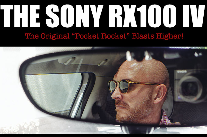 Sony RX100 IV Review. The Original Pocket Rocket Blasts Higher!