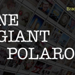 One Giant Polaroid by Brad Nichol