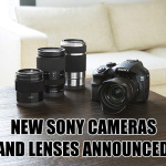 New Sony Alpha 3000, NEX-5T and Zeiss 16-70 E-Mount Lens!