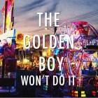 The Golden Boy - Won't Do It