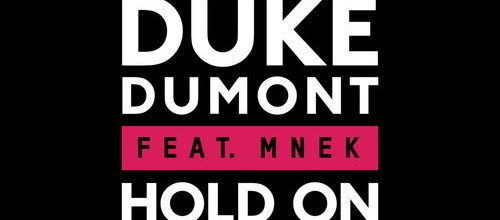 Duke Dumont feat. MNEK - Hold On