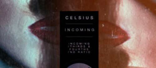 Celsius – Incoming