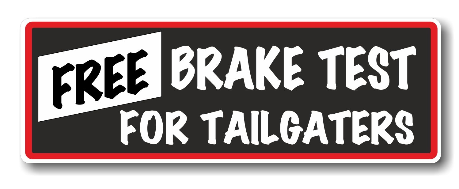 Bumper sticker creator uk funny free brake test for tailgaters slogan with retro style novelty