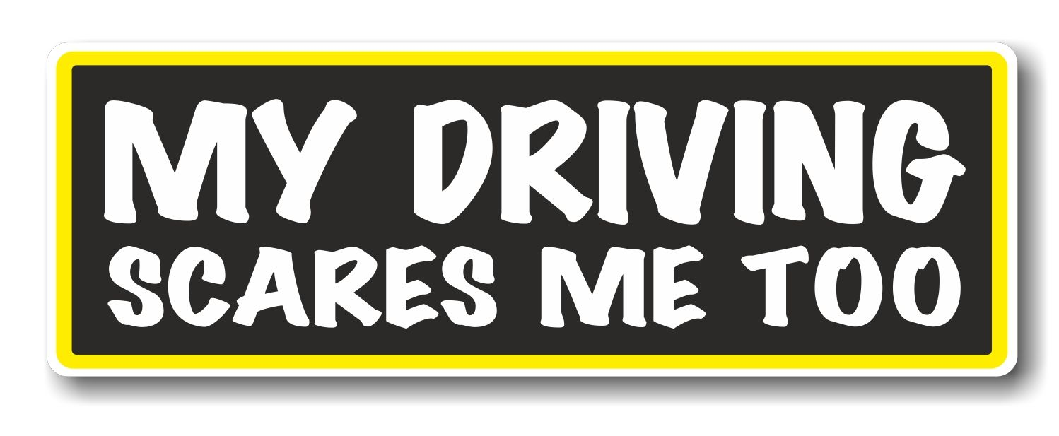 Funny my driving scares me too slogan with retro style novelty bumper sticker design vinyl car sticker decal 175x60mm