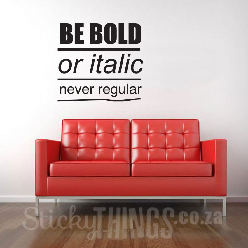 Office Wall Art Decal Quote: Be Bold