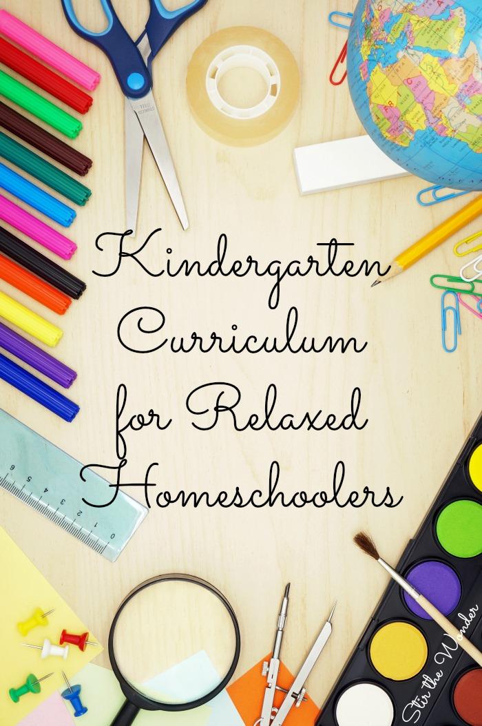 Kindergarten Curriculum for Relaxed Homeschoolers Stir The Wonder