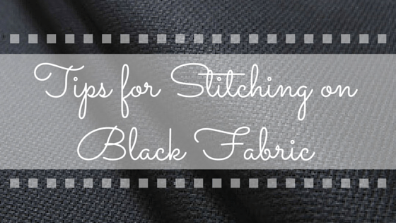 Tips for Stitching on Black Fabric (headline image)
