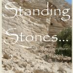 SUNDAY SCRIPTURE~ STANDING STONES