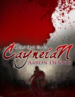 Cayneian: A Man From Blood By Aaron Dennis