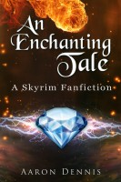 An Enchanting Tale By Aaron Dennis