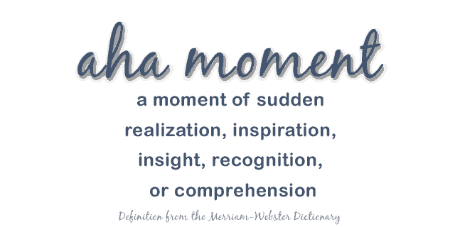 aha moment Aha moment definition, a point in time, event, or experience when one has a  sudden insight or realization: my aha moment was when i put on my shorts from  last.