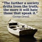 Society drifts from truth - Orwell