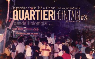 Quartier Lointain # 3 – Cumbia colombiana
