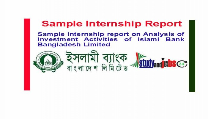 Sample Internship Report on Investment Activities of IBBL - Internship Report Sample